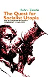 The Quest for Socialist Utopia : The Ethiopian Student Movement, C. 1960-1974, Zewde, Bahru, 1847010857