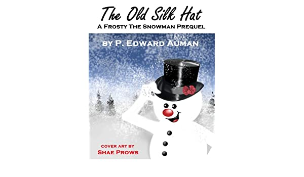 The Old Silk Hat, A Frosty The Snowman Prequel (IPMA Short Stories and Novellas Book 1)
