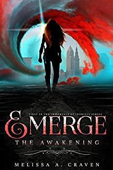 Emerge: The Awakening: (Immortals of Indriell Book 1) by [Craven, Melissa A.]