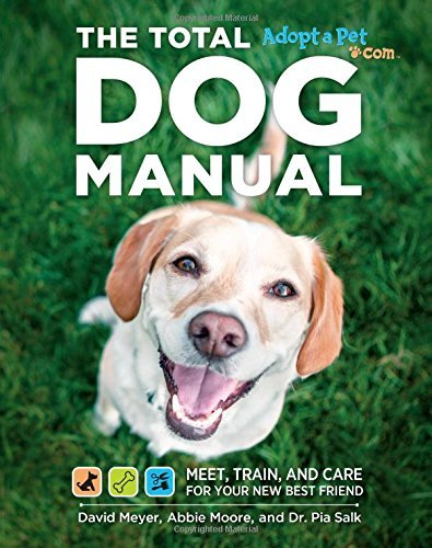 Total Dog Manual (Adopt-a-Pet.com): Meet, Train and Care for Your New Best Friend (Best Diet For A Boxer In Training)