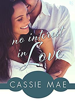 No Interest In Love: An All About Love Novel by [Mae, Cassie]
