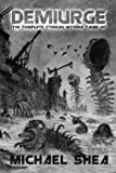 img - for Demiurge: The Complete Cthulhu Mythos Tales of Michael Shea book / textbook / text book