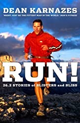 Run!: 26.2 Stories of Blisters and Bliss by Dean Karnazes (2012)