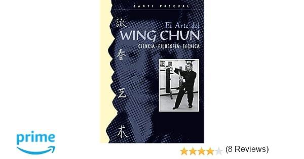 El Arte del Wing Chun (Ciencia. Filosofía. Técnica): Amazon ...