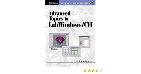 Advanced Topics in LabWindows/CVI (English Edition) eBook: Khalid ...