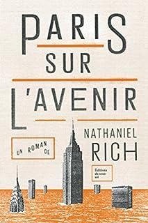 Paris sur l'avenir, Rich, Nathaniel