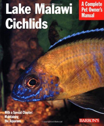 Lake Malawi Cichlids (Complete Pet Owner's Manuals) ()