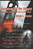 Requiem for the Ripper, Brian L. Porter, 1554047633