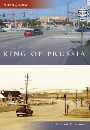 King of Prussia (PA) (Then & Now) by J. Michael Morrison - King Prussia Of Malls