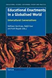 Educational Enactments in a Globalised World, , 9460910092