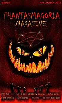PHANTASMAGORIA MAGAZINE Issue 1 by [Kennedy, Trevor]