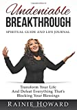 Undeniable Breakthrough: Transform Your Life and Defeat Everything That's Blocking Your Blessings