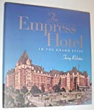 Front cover for the book The Empress Hotel: In the grand style by Terry Reksten
