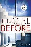 The Girl Before: A Novel (Random House Large Print)