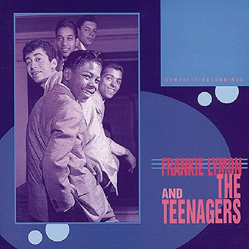 Frankie Lymon and the Teenagers: The Complete Recordings by Lymon, Frankie & The Teenagers
