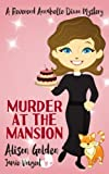 Murder at the Mansion (A Reverend Annabelle Dixon Cozy Mystery) (Volume 2)