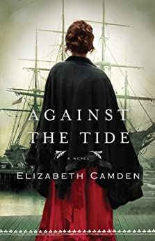 Against the Tide by [Camden, Elizabeth]