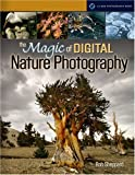 The Magic of Digital Nature Photography, Rob Sheppard, 1579907733