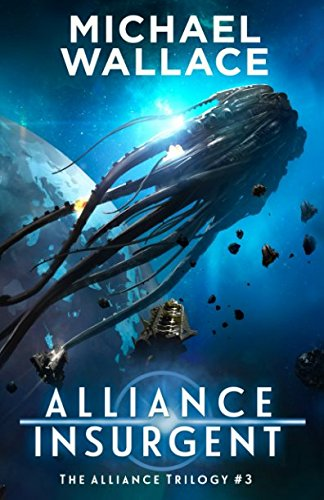 Alliance Insurgent (The Alliance Trilogy) PDF