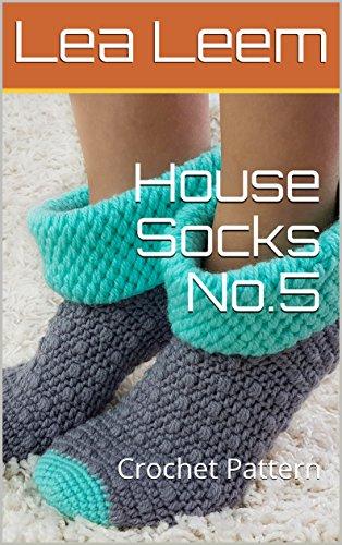 House Socks No5 Crochet Pattern Kindle Edition By Lea Leem