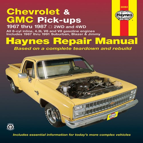 Chevrolet & GMC Pick-ups, 1967 Thru 1987 (Haynes Repair Manual)