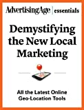 DEMYSTIFYING NEW LOCAL MARKETING (Advertising Age Essentials) Pdf