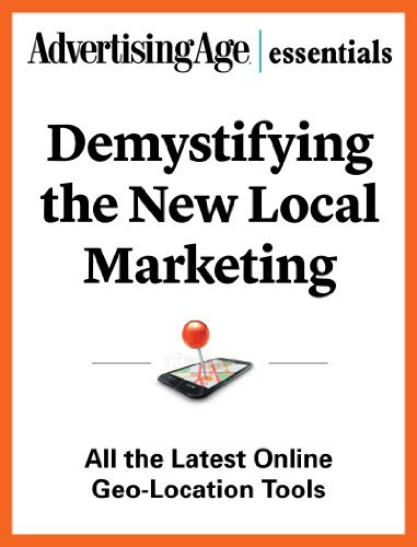 DEMYSTIFYING NEW LOCAL MARKETING (Advertising Age Essentials) Pdf