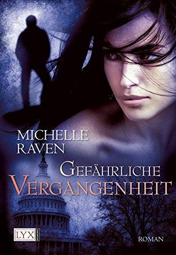 Gefährliche Vergangenheit (Hunter, Band 3) Taschenbuch – 12. Januar 2012 Michelle Raven LYX 3802585992 Belletristik / Kriminalromane