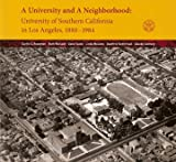 img - for A University and a Neighborhood: University of Southern California in Los Angeles, 1880-1984 book / textbook / text book