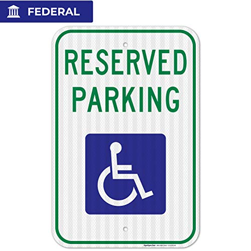 Handicap Parking Sign, Reserved Parking Sign, Large 12x18 3M Reflective (EGP) Rust Free .63 Aluminum, Weather/Fade Resistant, Easy Mounting, Indoor/Outdoor Use, Made in USA by SIGO SIGNS from Sigo Signs
