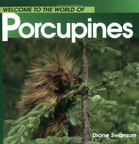 Porcupines (Welcome To The World Of.)
