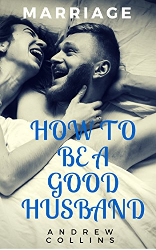 how to have a great relationship with your husband