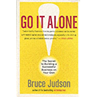 Go It Alone!: The Secret to Building a Successful Business on Your Own (English Edition)