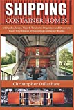 Shipping Container Homes: 51 Hacks, Ideas, Tips & Tricks to Organize and Decorate  Your Tiny House or Shipping Container Home (Shipping Container ... Container Home, Tiny House Living Books)