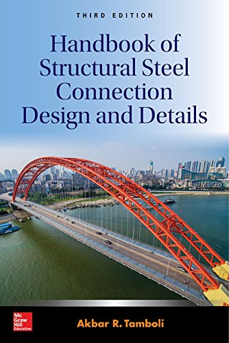 Handbook of Structural Steel Connection Design and Details, Third -