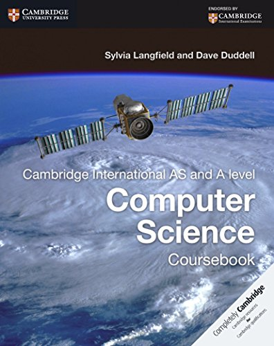 Cambridge International AS and A Level Computer Science Coursebook (Cambridge International Examinations)
