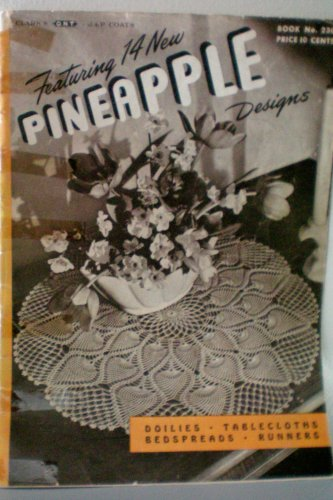 1946 Clarks's O.N.T. J & P Coats -- Featuring 14 New Pineapple Designs -- Doilies -- Tablecloths -- Bedspreads -- Runners -- Items to Crochet