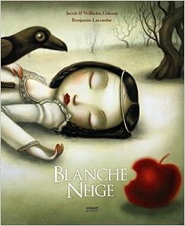 Blanche Neige Amazon Fr Benjamin Lacombe Suzanne Kabok