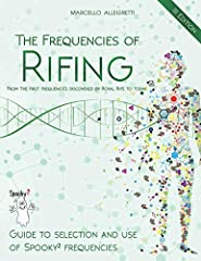 3rd EDITION - Frequencies of Rifing is a comprehensive list of frequency sets used for a Rife Machine. Rife Machines are spreading throughout the world and is a topic of interest that is growing fast. Most of the time, those who own such an e...