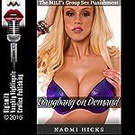 Gangbang on Demand: The MILF's Group Sex Punishment | Naomi Hicks