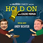 Ep. 4: SF Sketchfest: Andy Richter (Hold On with Eugene Mirman) | Eugene Mirman,Andy Richter