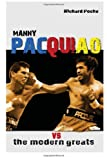 Manny Pacquiao vs the Modern Greats, Richard Poche, 1499142331