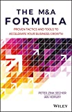 The M&A Formula: Proven tactics and tools to accelerate your business growth