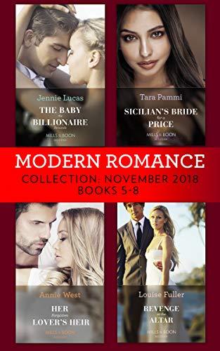 Modern Romance November Books 5-8: The Baby the Billionaire Demands (Secret Heirs of Billionaires) / Sicilian's Bride For a Price / Her Forgotten Lover's Heir / Revenge at the Altar (English Edition)
