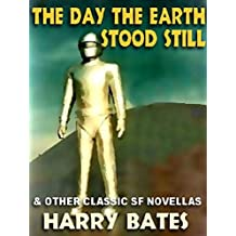 The Day the Earth Stood Still and Other Classic SF Novellas