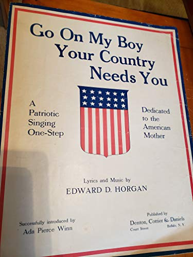 Go On My Boy Your Country Needs You: A Patriotic Singing One-Step ()