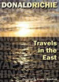 Travels in the East, Donald Richie, 1933330619