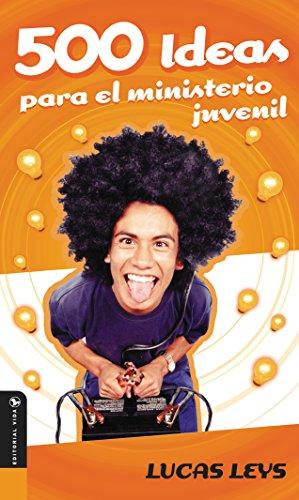 500 Ideas para el ministerio juvenil (Especialidades Juveniles) (Spanish Edition) by [