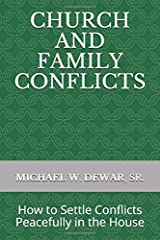 CHURCH AND FAMILY CONFLICTS: How to Settle Conflicts Peacefully in the House Paperback