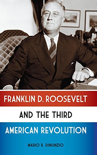 Franklin D. Roosevelt and the Third American Revolution